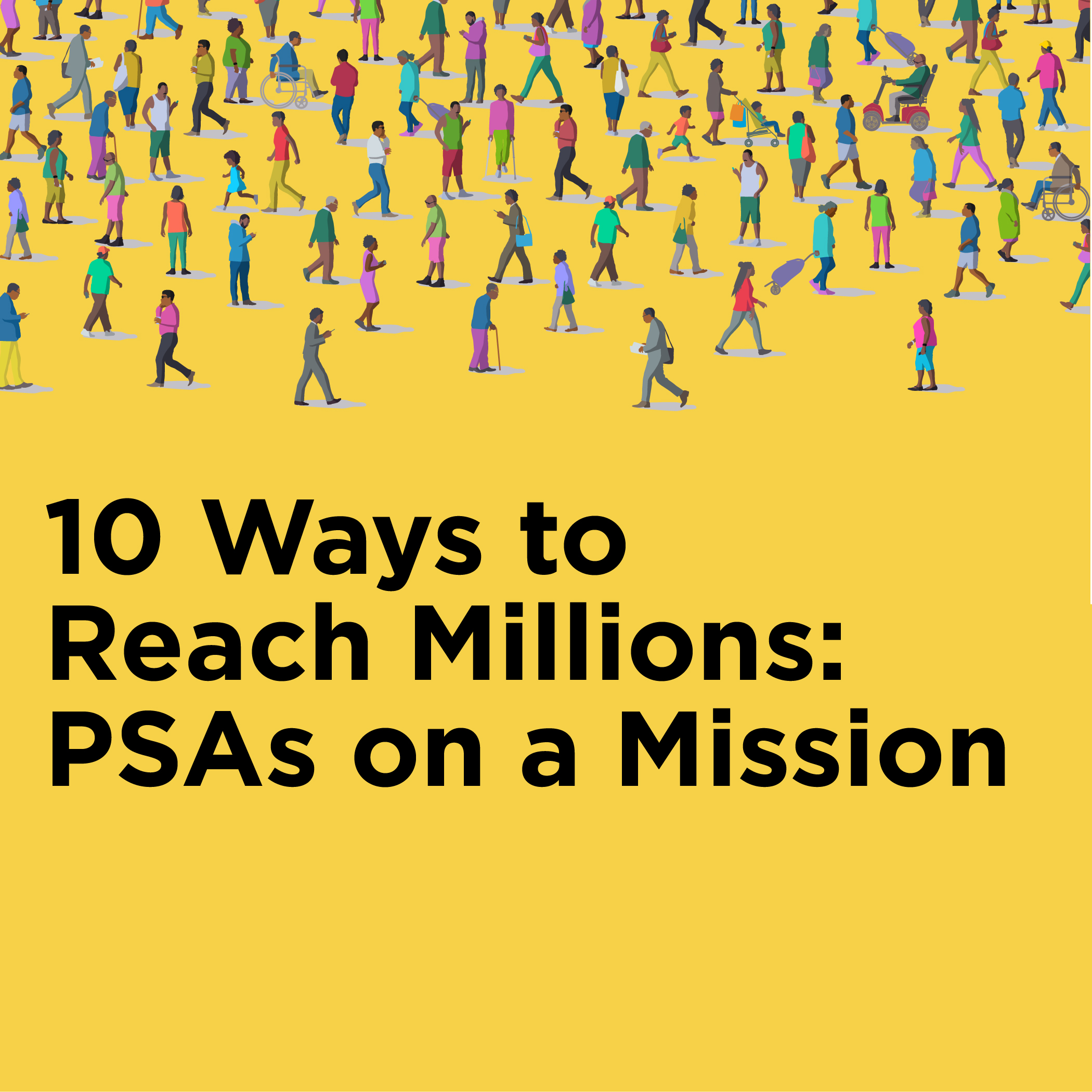 10 Ways to Reach Millions: PSAs on a Mission
