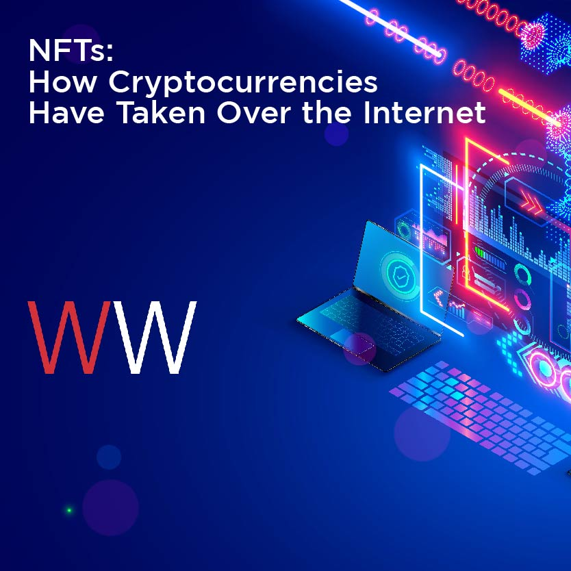NFTs: How Cryptocurrencies Have Taken Over the Internet